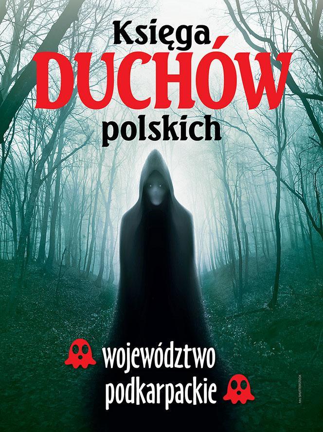 Księga duchów polskich– województwo podkarpackie