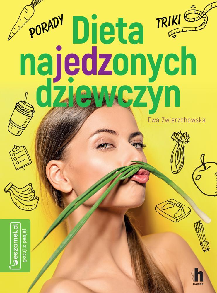 Dieta najedzonych dziewczyn. Ewa Zwierzchowska