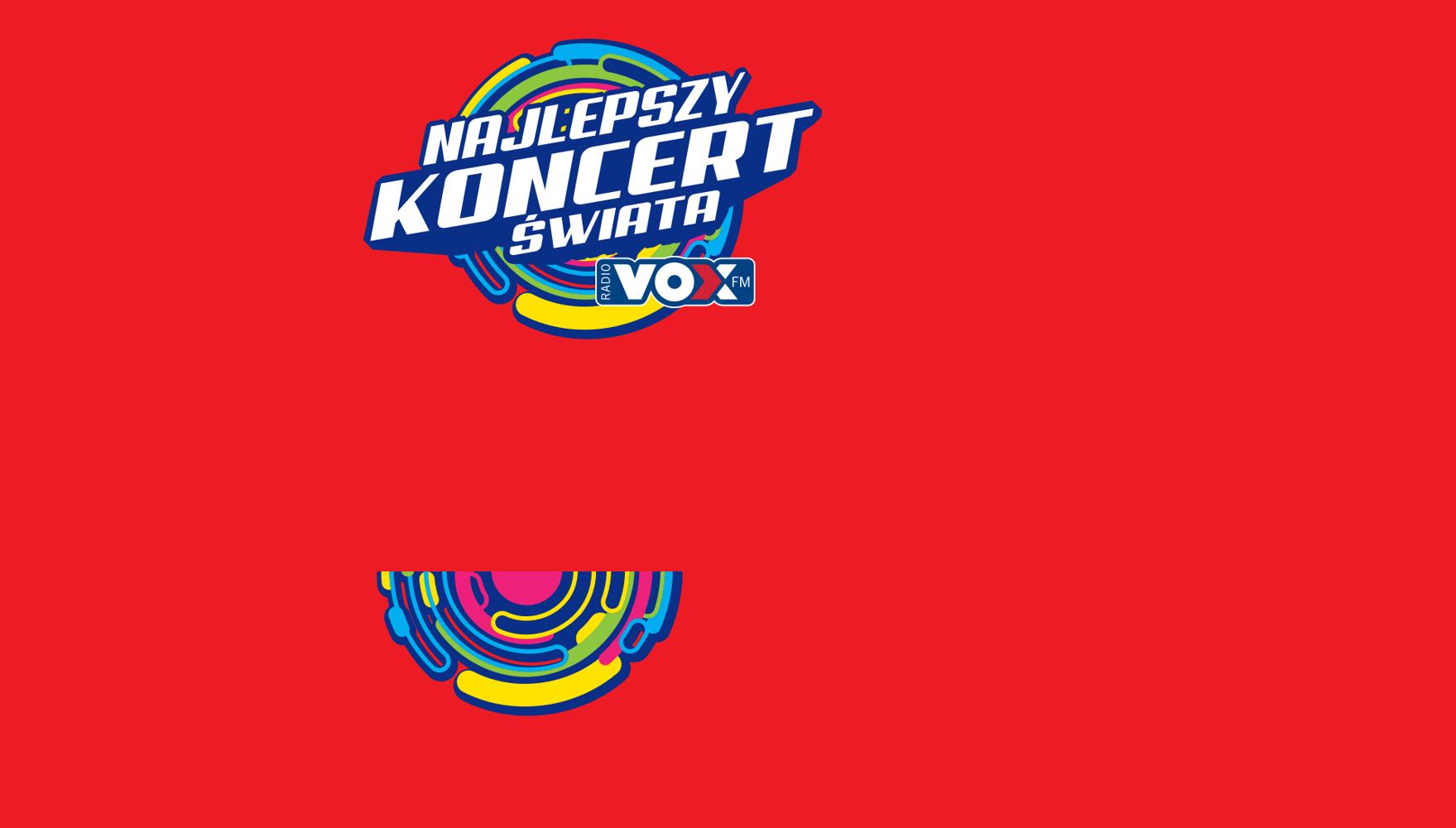 VoxFM - Najlepszy Koncert Świata